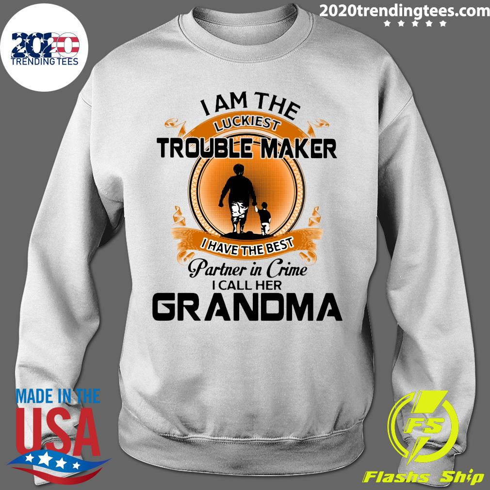 Grandson I Am The Luckiest Trouble Maker I Have The Best Partner In Crime I Call Her Grandma Shirt Sweater