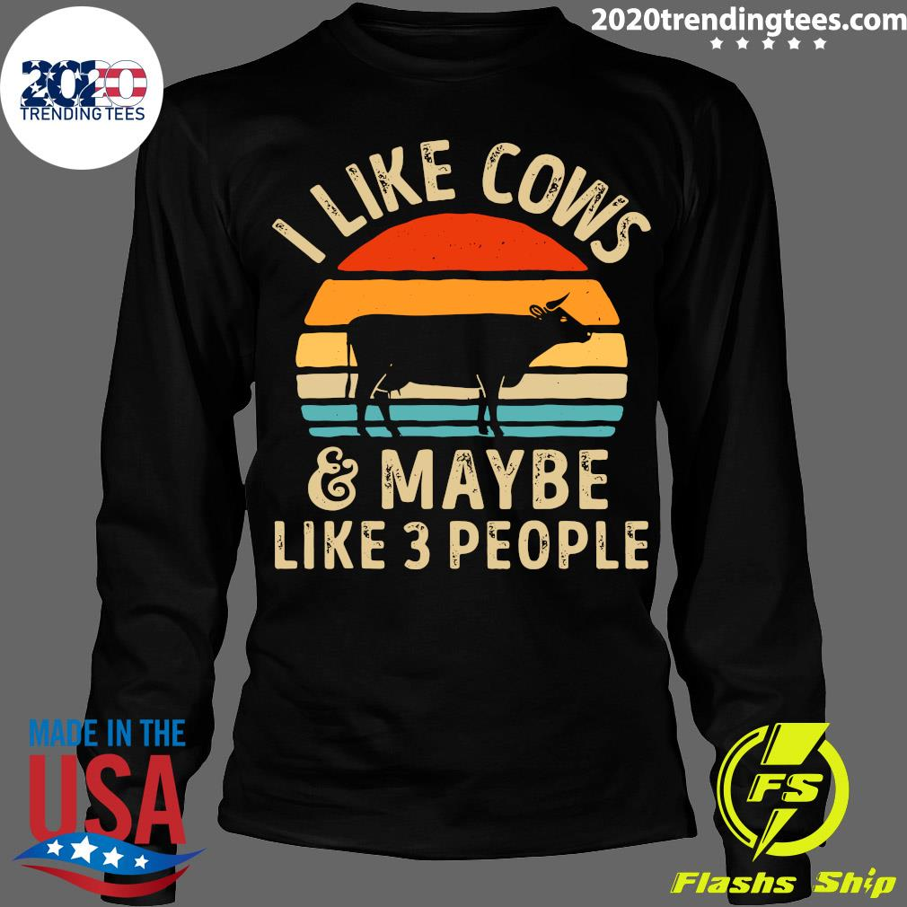 I Like Cows And Maybe Like 3 People Vintage Shirt Longsleeve