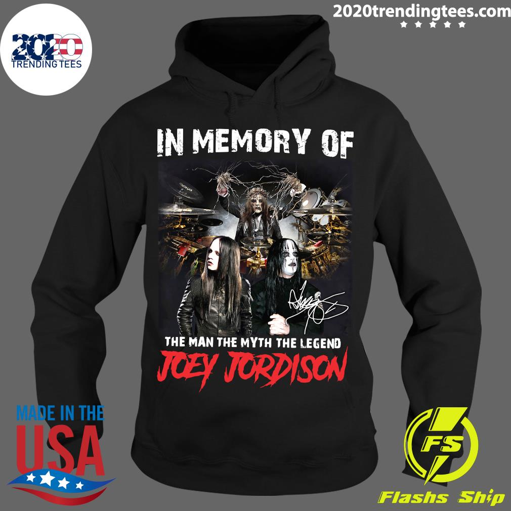 In Memory Of The Man The Myth The Legend Joey Jordison Signature Shirt Hoodie