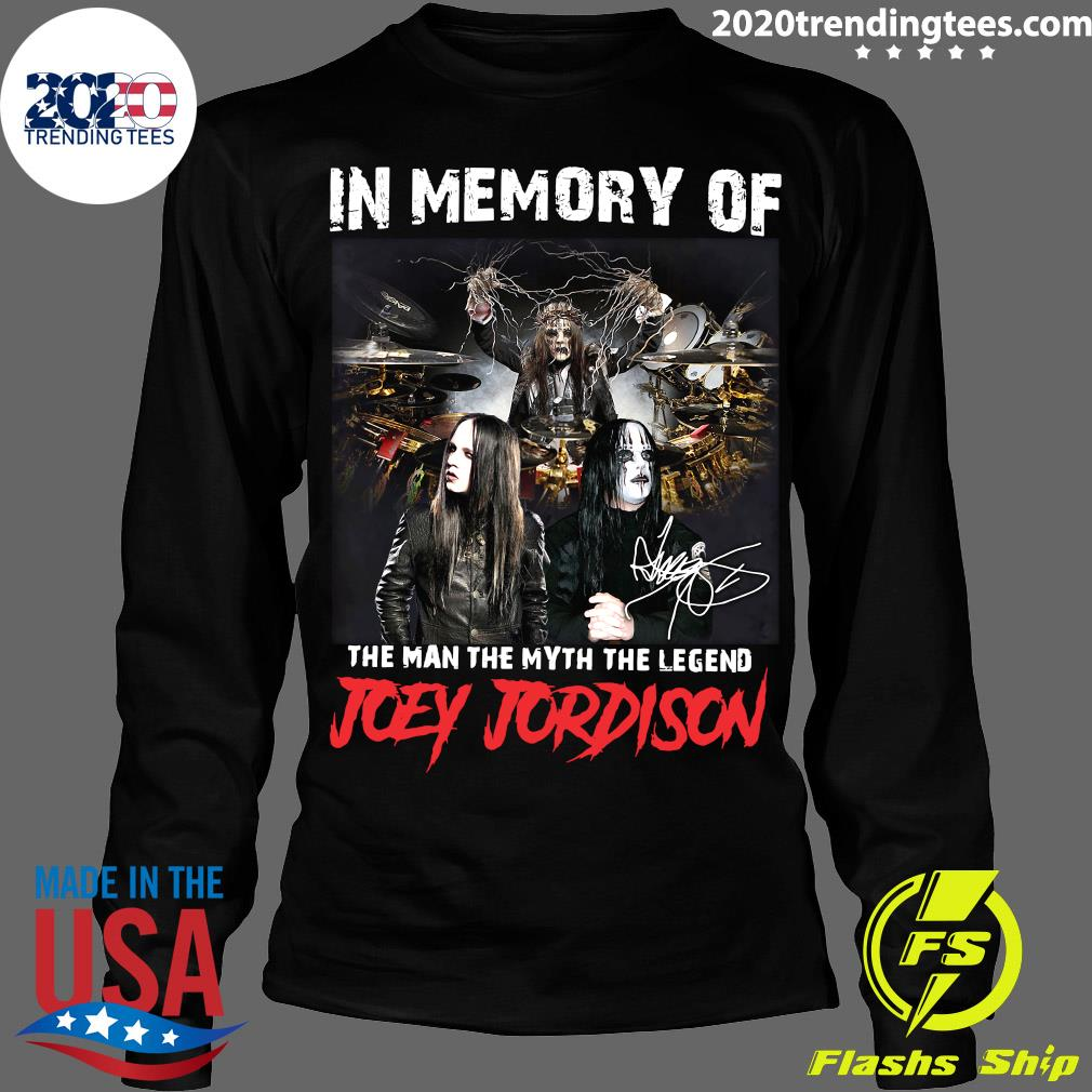 In Memory Of The Man The Myth The Legend Joey Jordison Signature Shirt Longsleeve