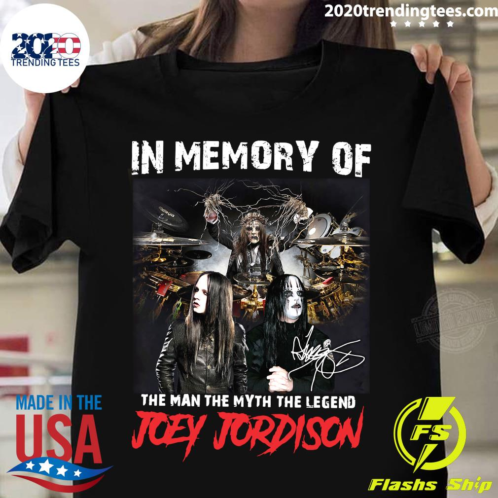 In Memory Of The Man The Myth The Legend Joey Jordison Signature Shirt