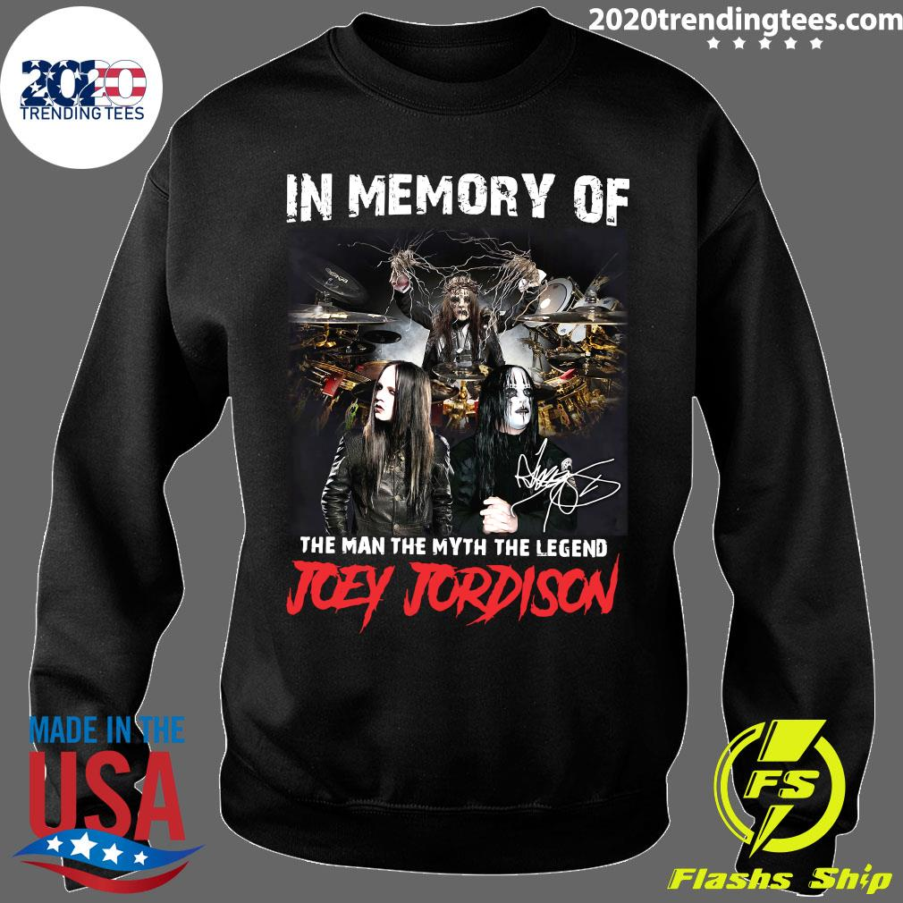 In Memory Of The Man The Myth The Legend Joey Jordison Signature Shirt Sweater