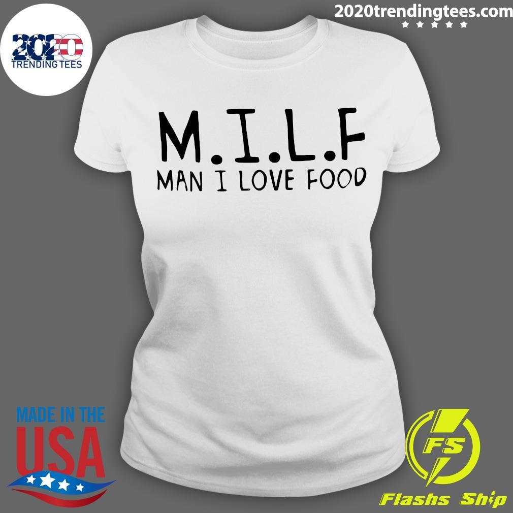 M.I.L.F Man I Love Food Shirt Ladies tee