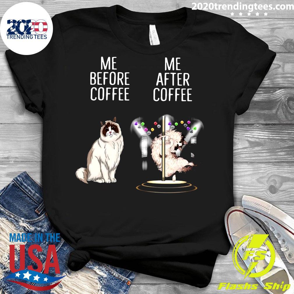 Me Before Coffee Me After Coffee Shirt Ladies tee