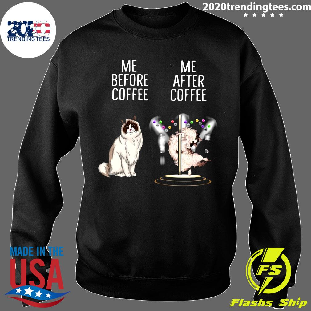 Me Before Coffee Me After Coffee Shirt Sweater