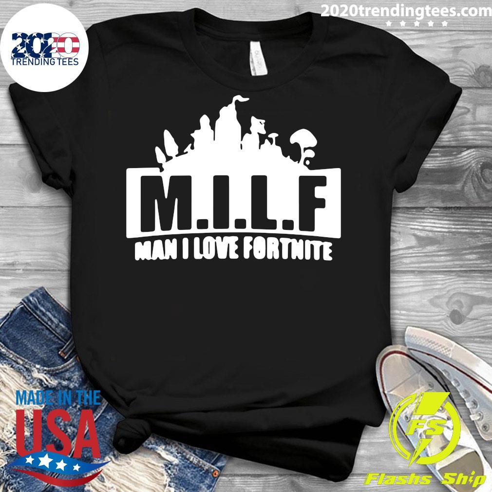 Milf Man I Love Fortnite Shirt Ladies tee
