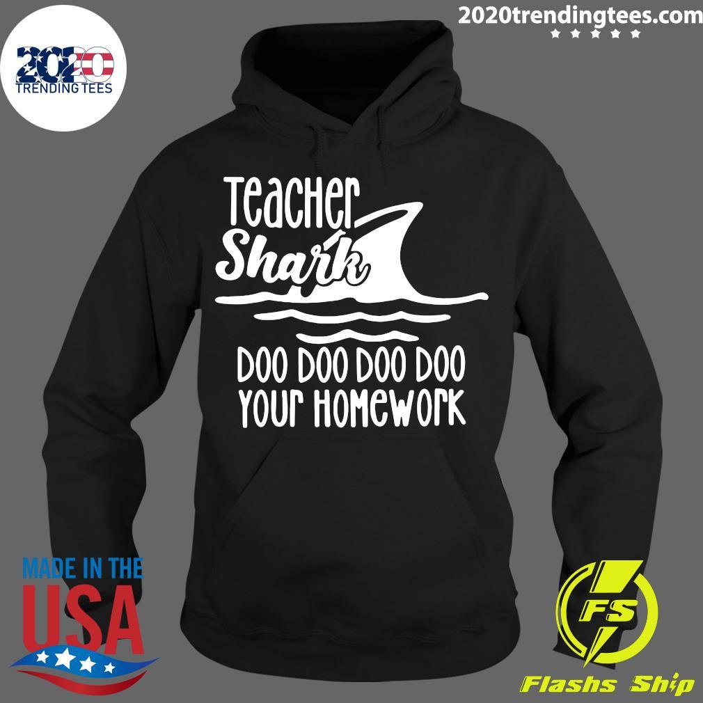 Teacher Shark Doo Your Homework Shirt Hoodie