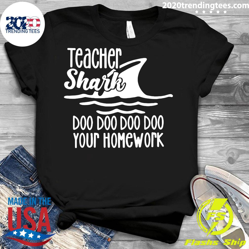 Teacher Shark Doo Your Homework Shirt Ladies tee