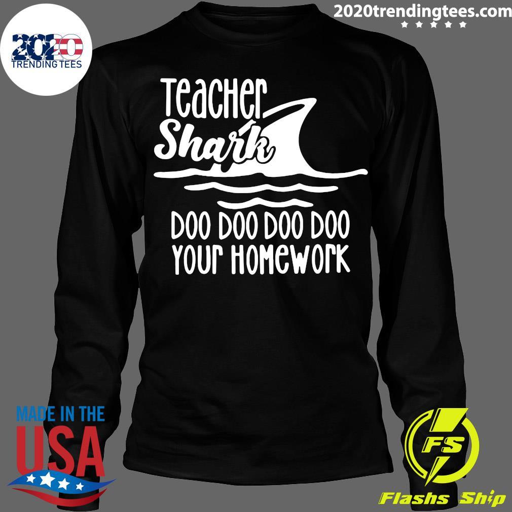 Teacher Shark Doo Your Homework Shirt Longsleeve