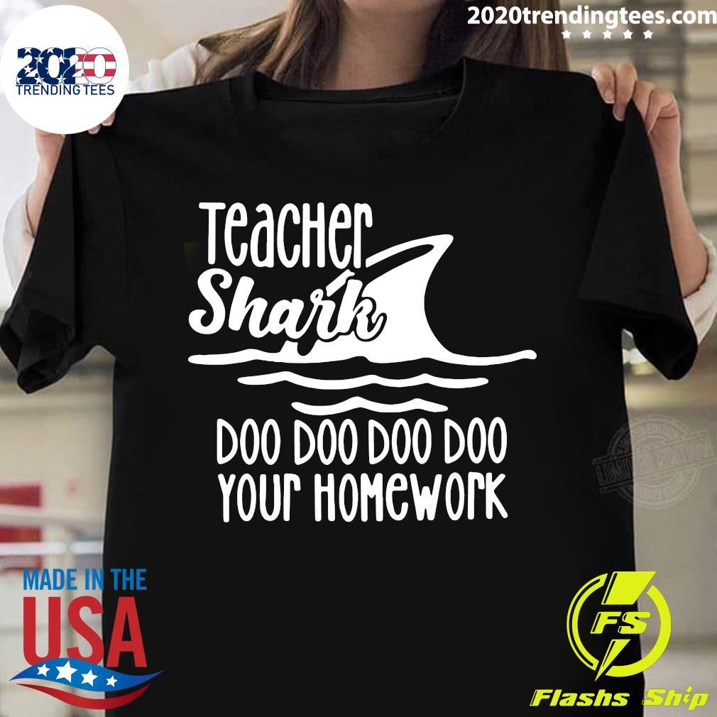 Teacher Shark Doo Your Homework Shirt