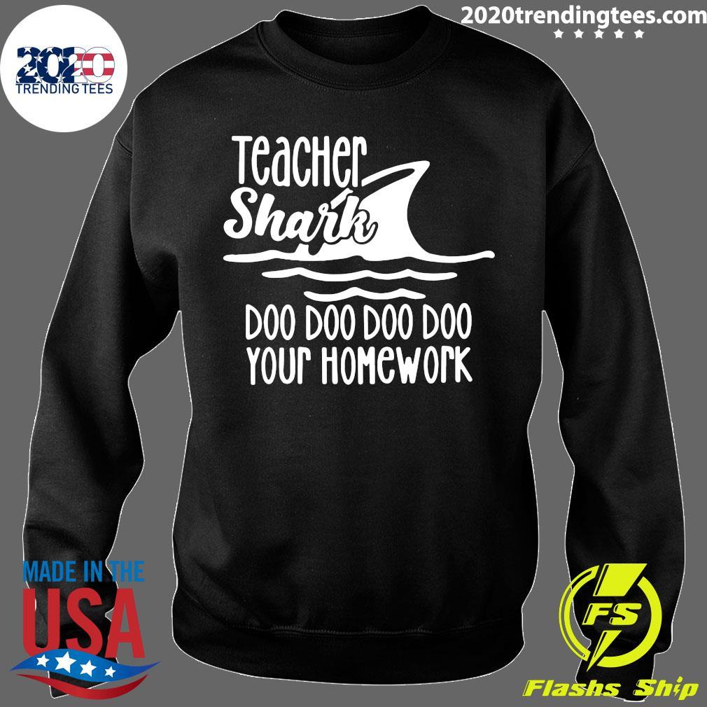 Teacher Shark Doo Your Homework Shirt Sweater