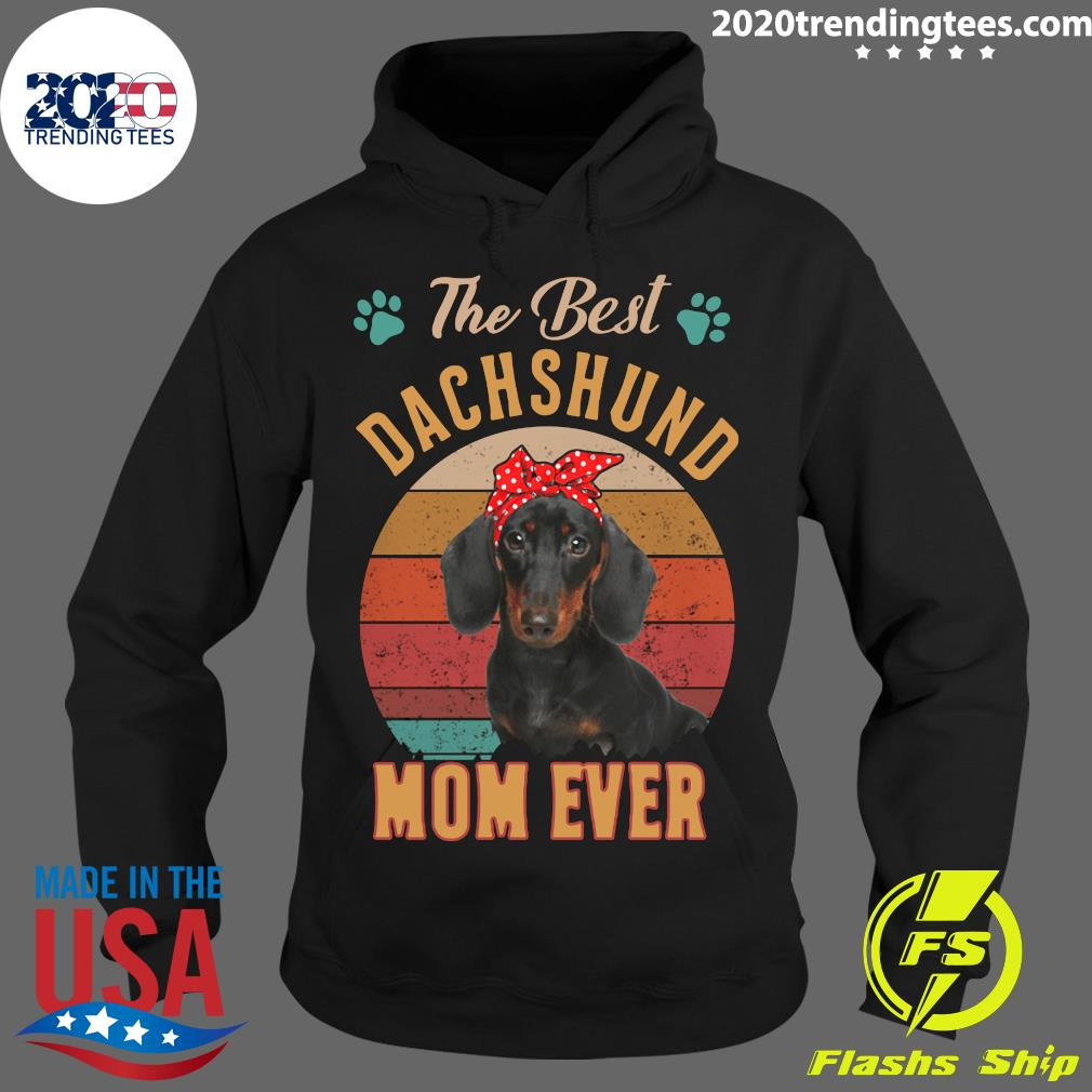The Best Dachshund Mom Ever Vintage Shirt Hoodie