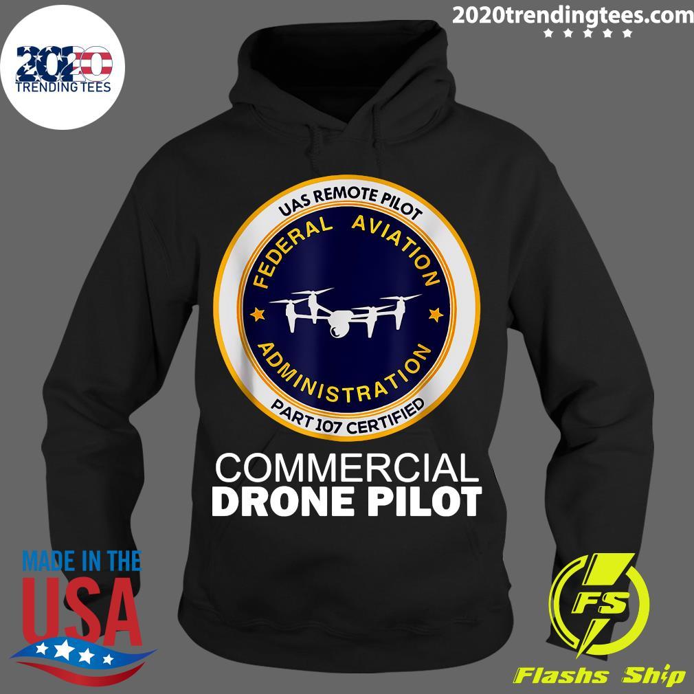 UAS Remote Pilot Part 107 Certified Commercial Drone Pilot Shirt Hoodie