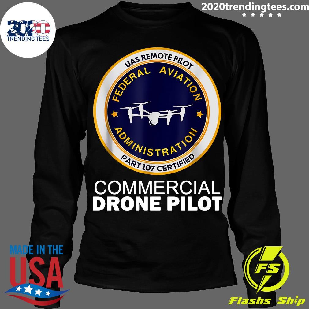 UAS Remote Pilot Part 107 Certified Commercial Drone Pilot Shirt Longsleeve