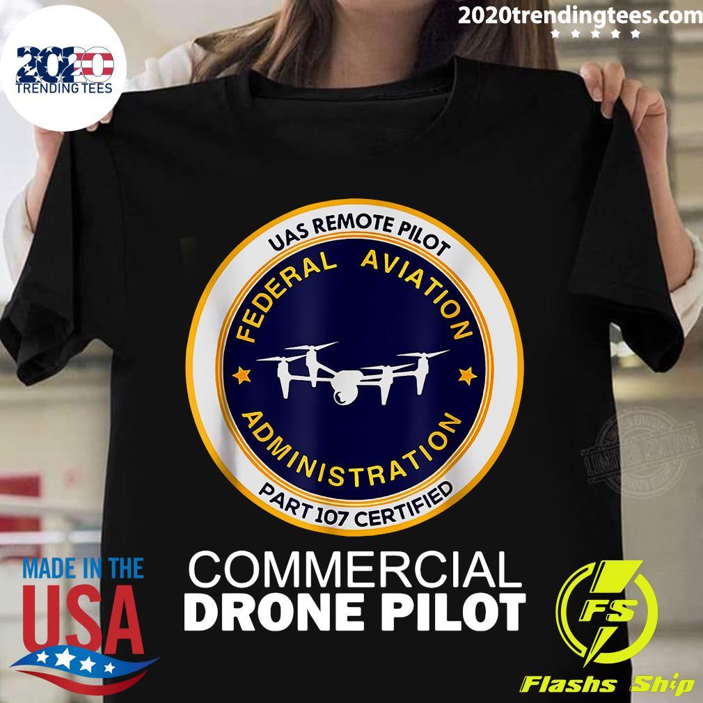 UAS Remote Pilot Part 107 Certified Commercial Drone Pilot Shirt