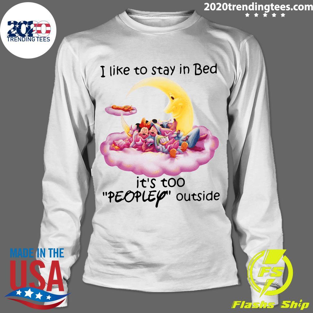 Walt Disney I Like To Stay In Bed It's Too Peopley Outside Shirt Longsleeve