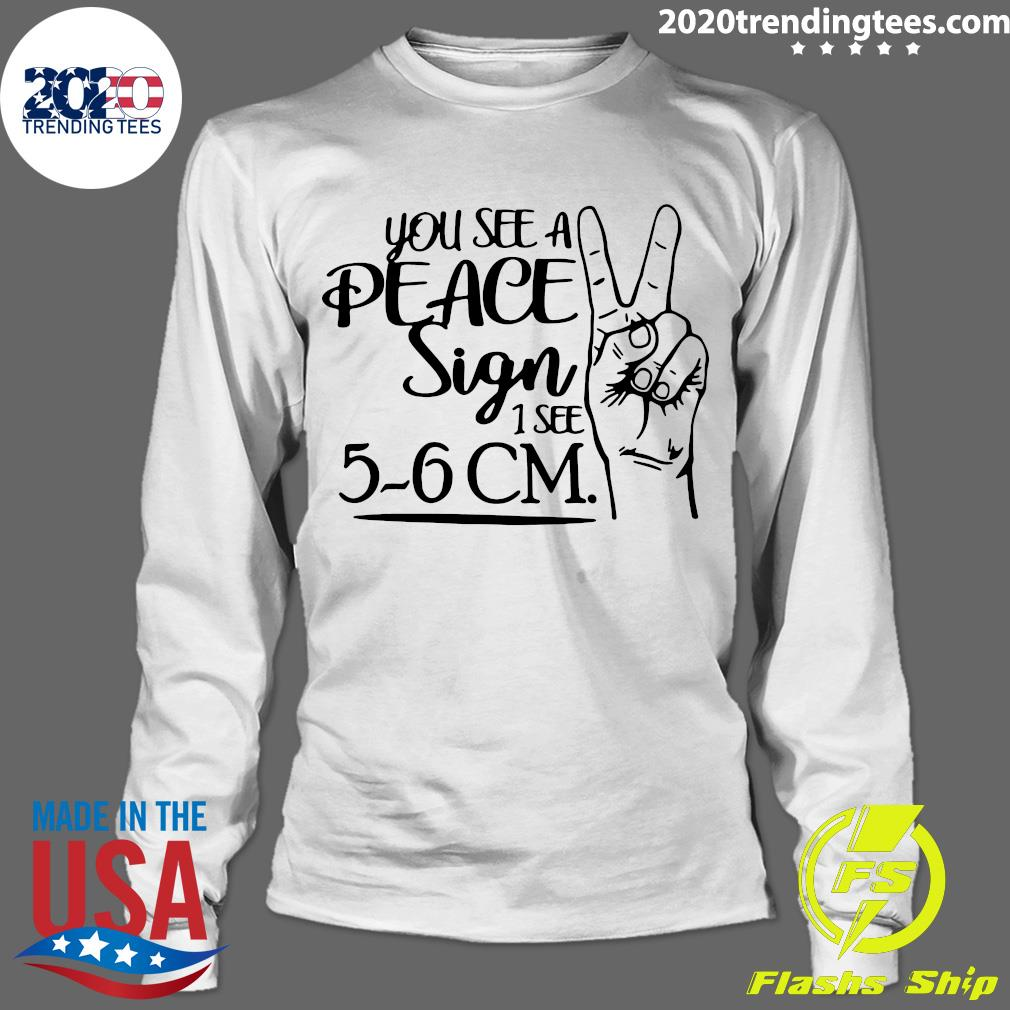 You See A Peace Sign 1 See 5-6 CM Shirt Longsleeve