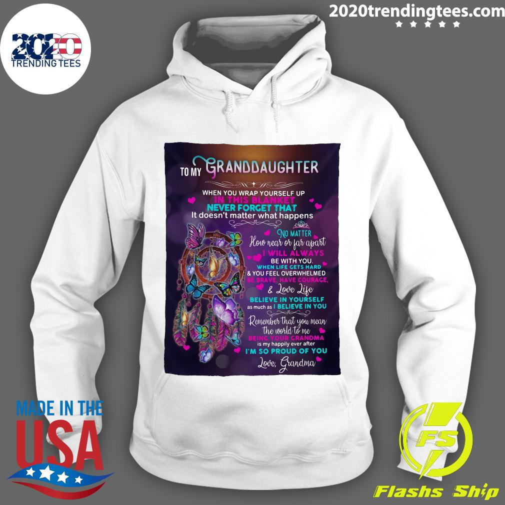 Special To My Granddaughter When You Wrap Yourself Up In This Blanket Shirt Hoodie