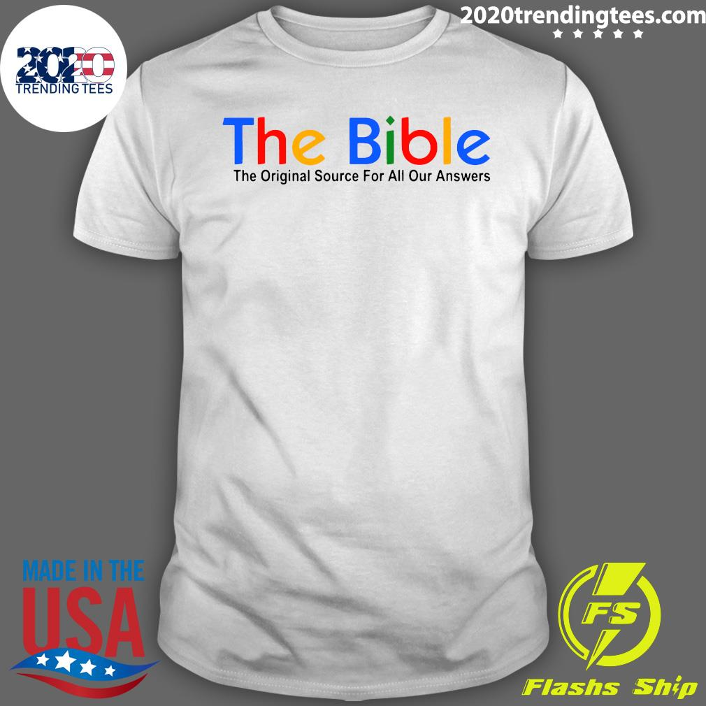 The Bible The Original Source For All Our Answers Shirt