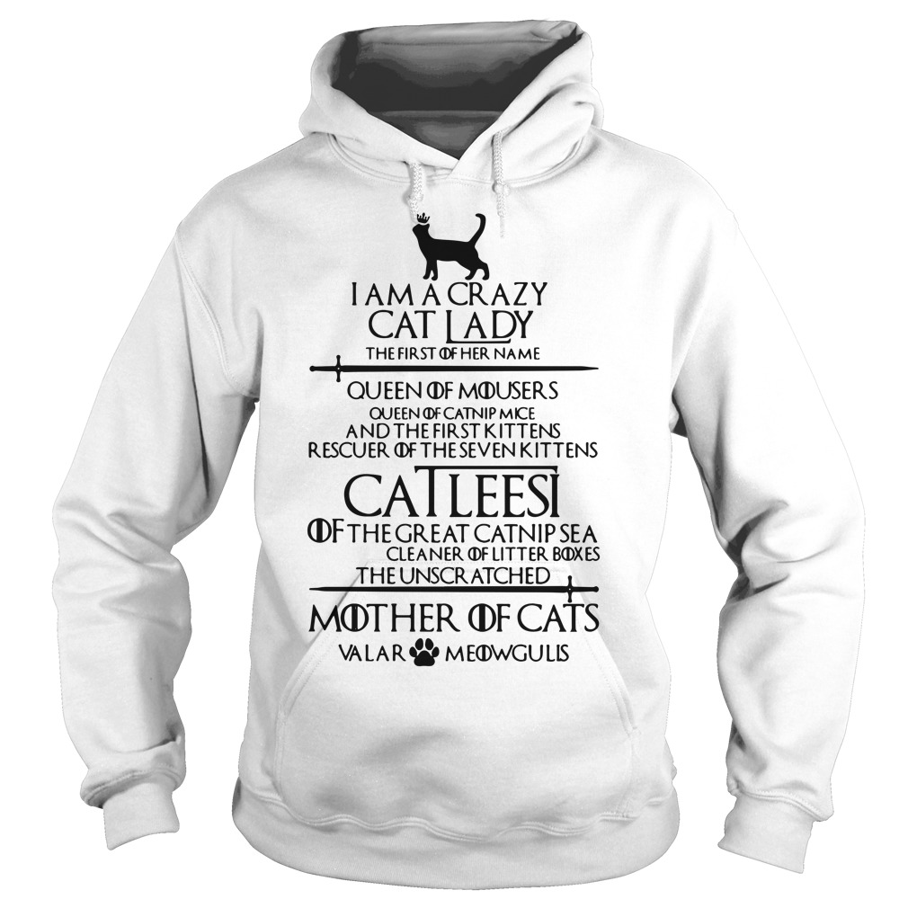 I Am A Crazy Cat Lady The First Of Her Name Hoodie