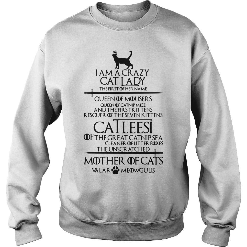 I Am A Crazy Cat Lady The First Of Her Name Sweatshirt