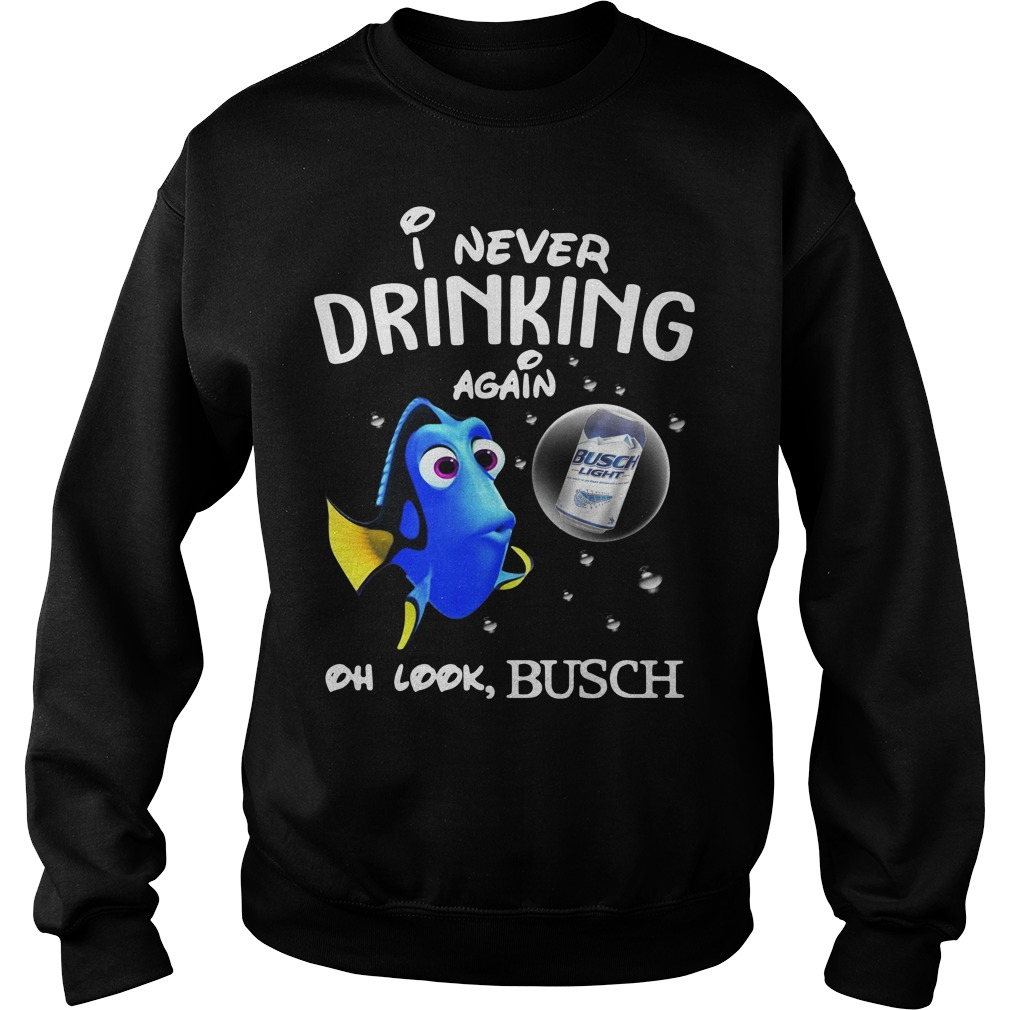 Disney Funny Dory I'm Never Drinking Again For Busch Lover Sweater
