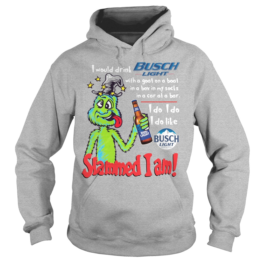Dr Seuss Slammed I Am I Would Drink Busch Light With A Goat On A Boat Hoodie