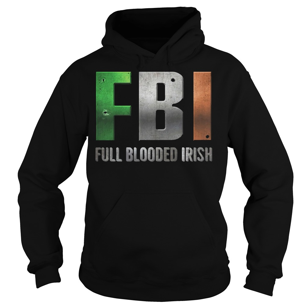 FBI Full Blooded Irish St Patrick's Day Hoodie