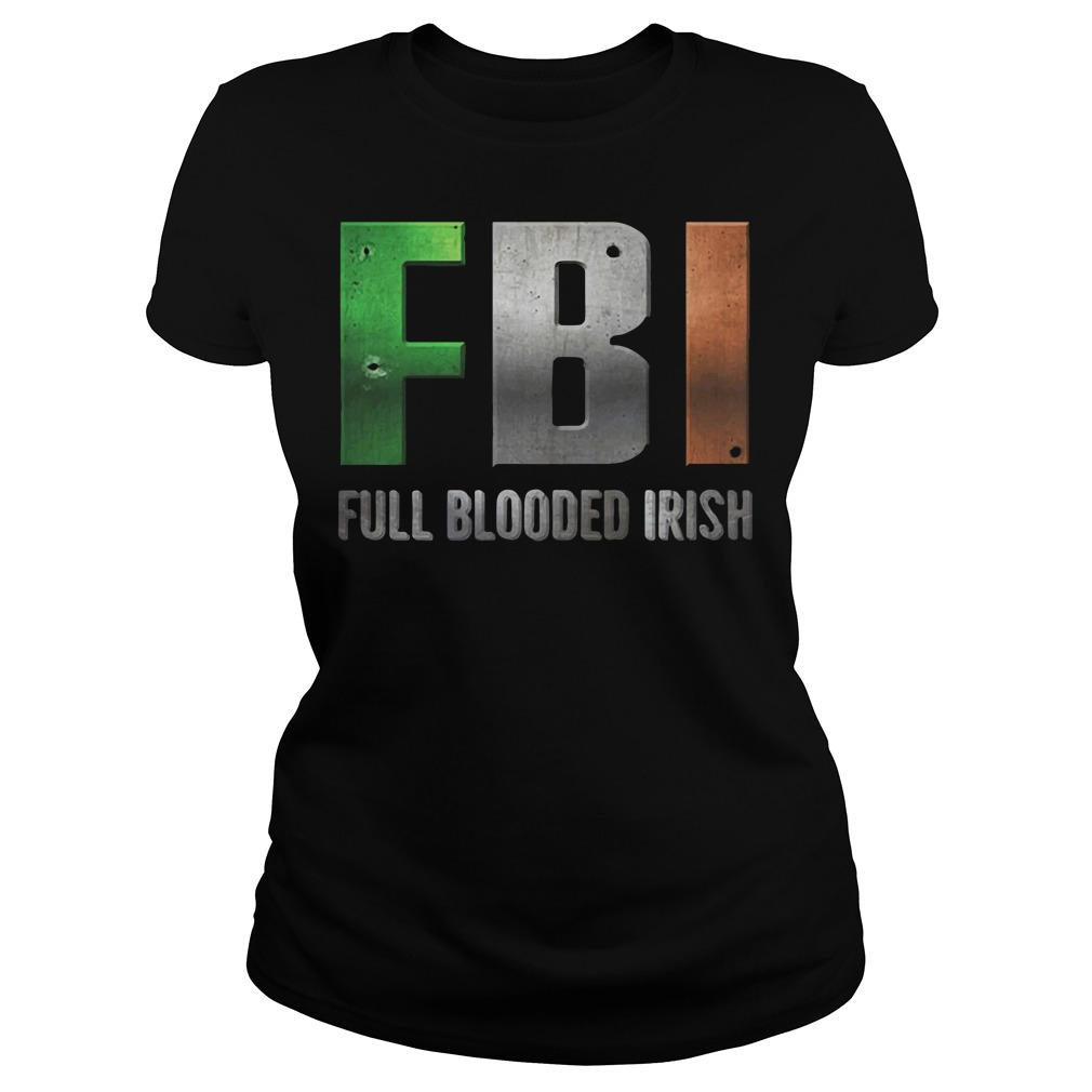FBI Full Blooded Irish St Patrick's Day Ladies Shirt