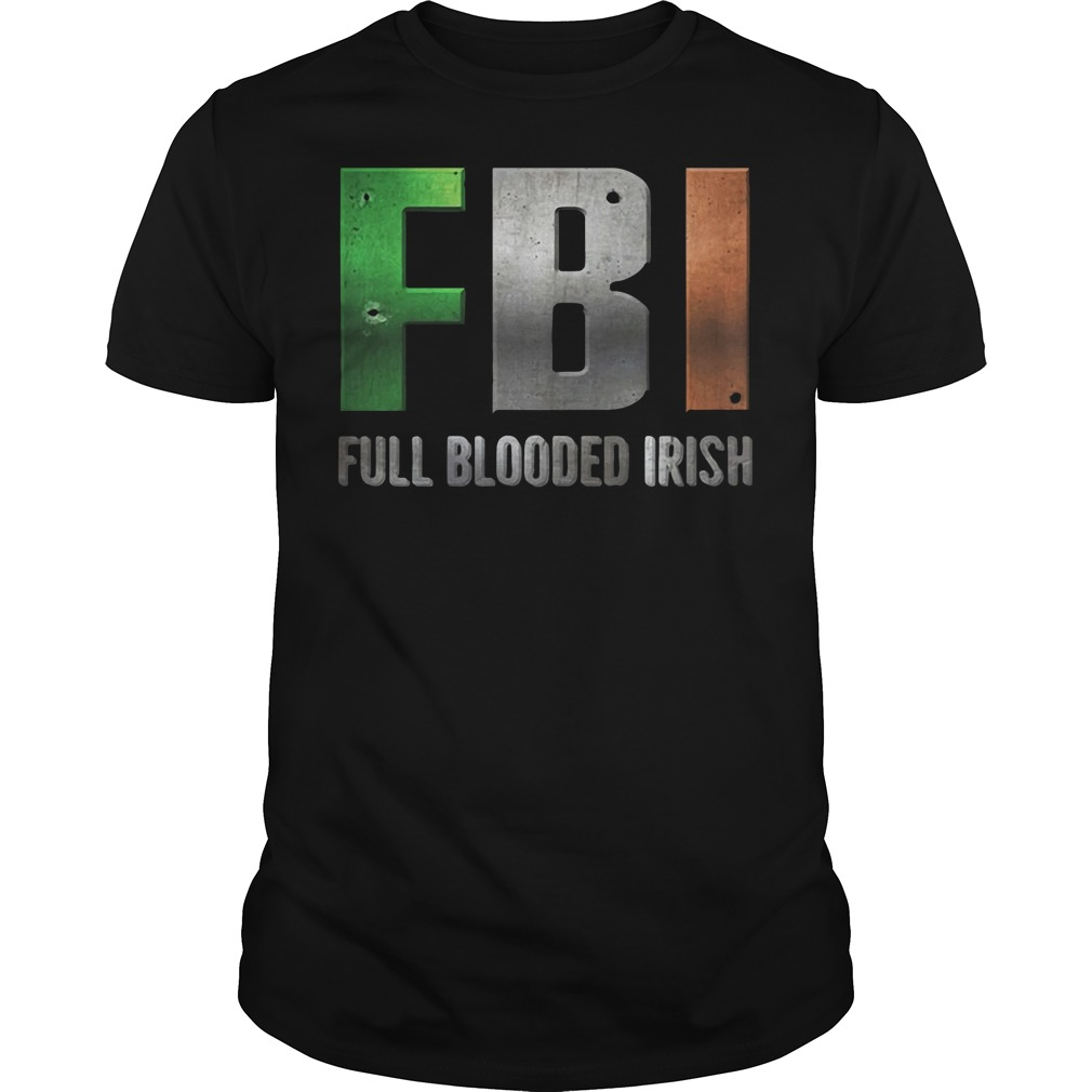 FBI Full Blooded Irish St Patrick's Day Shirt