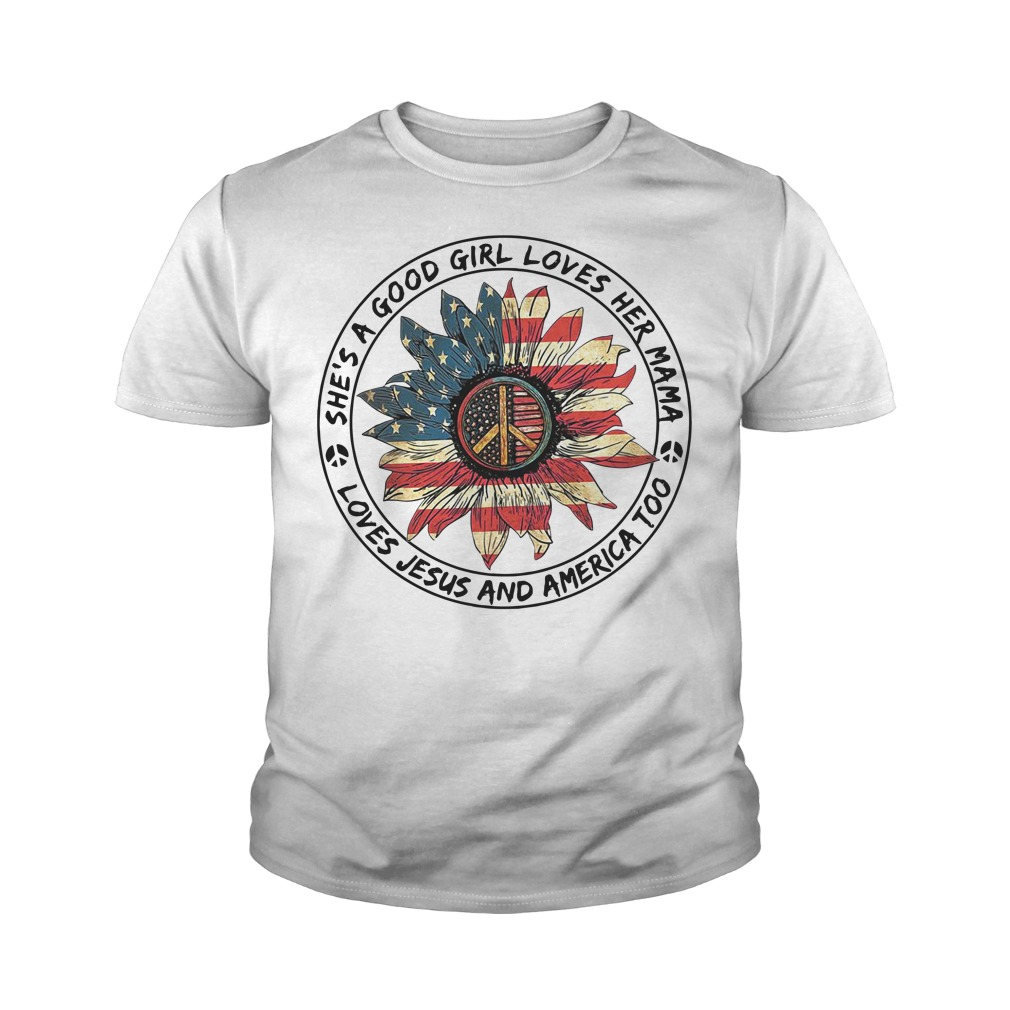 Flower She's a Good Girl Loves Her Mama Loves Jesus and America Too Youth Shirt