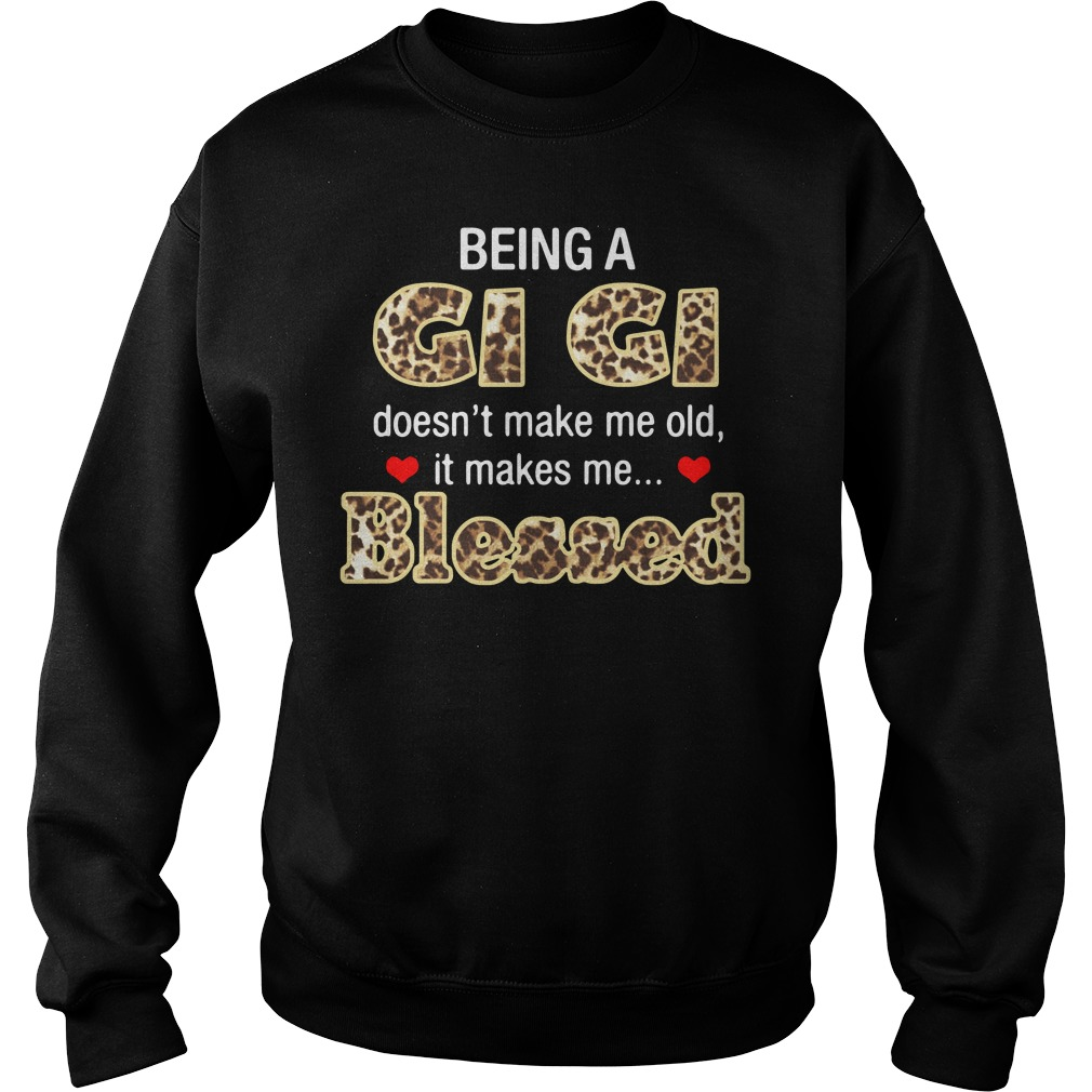 Being A Gi Gi Doesn't Make Me Old It Makes Me Blessed Sweater