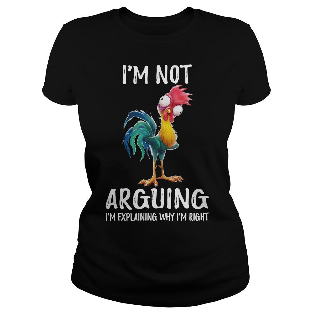 HeiHei I'm Not Arguing I'm Explaining Why I'm Right Ladies Shirt