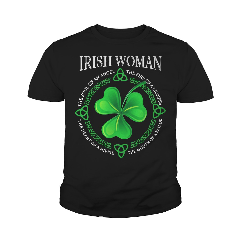 Irish Woman The Soul Of An Angel The Fire Of A Lioness Youth Shirt