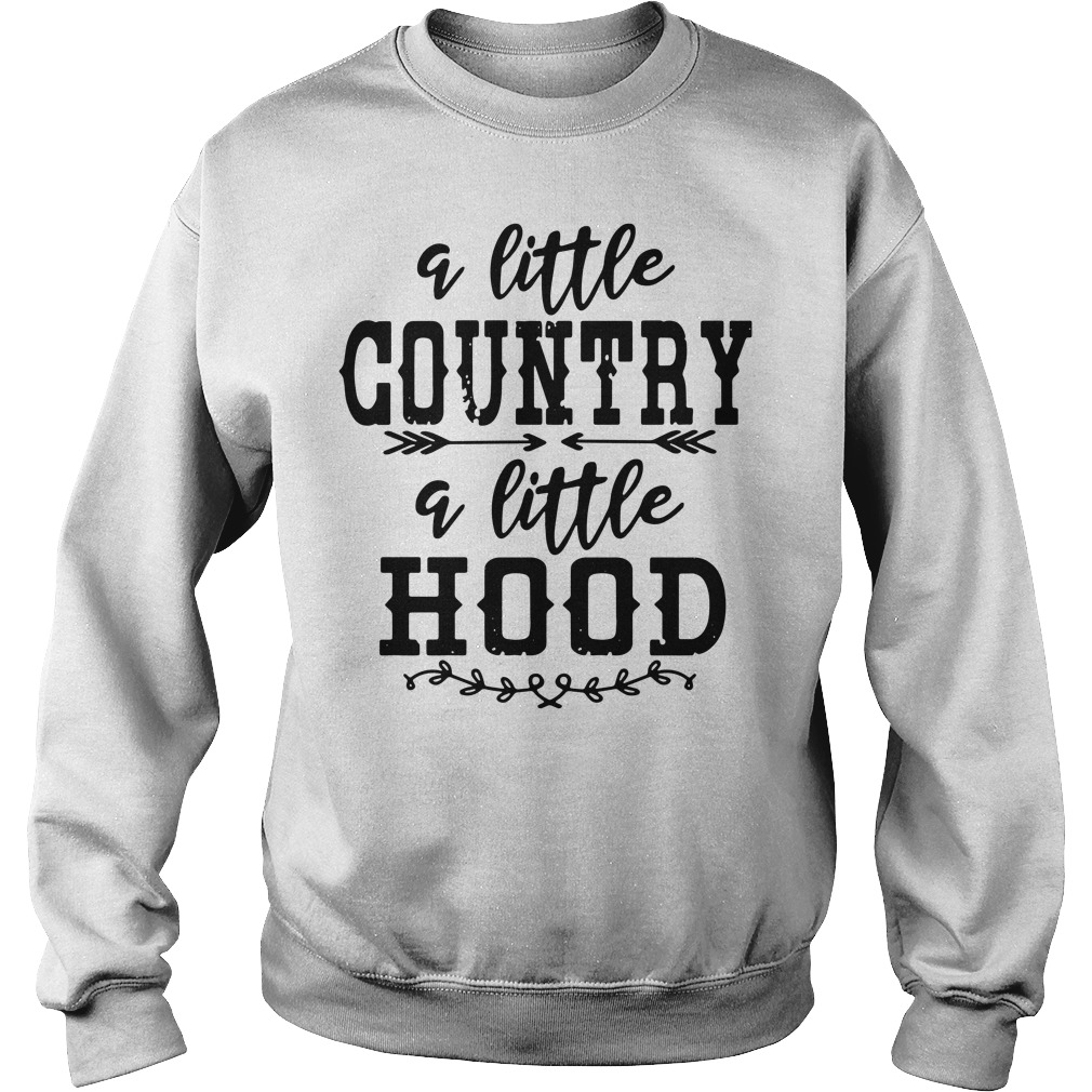 A Little Country A Little Hood Sweatshirt