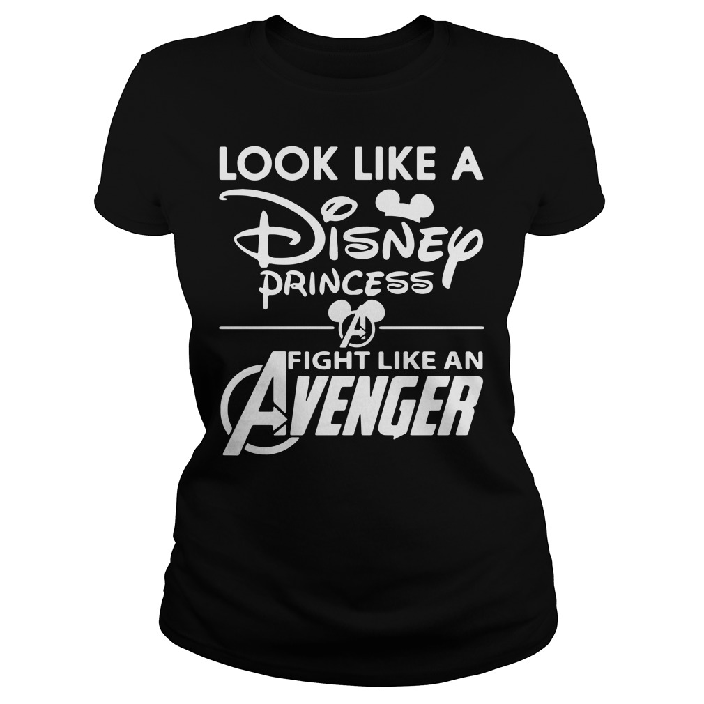 Look Like A Disney Princess Fight Like An Avenger Ladies Shirt