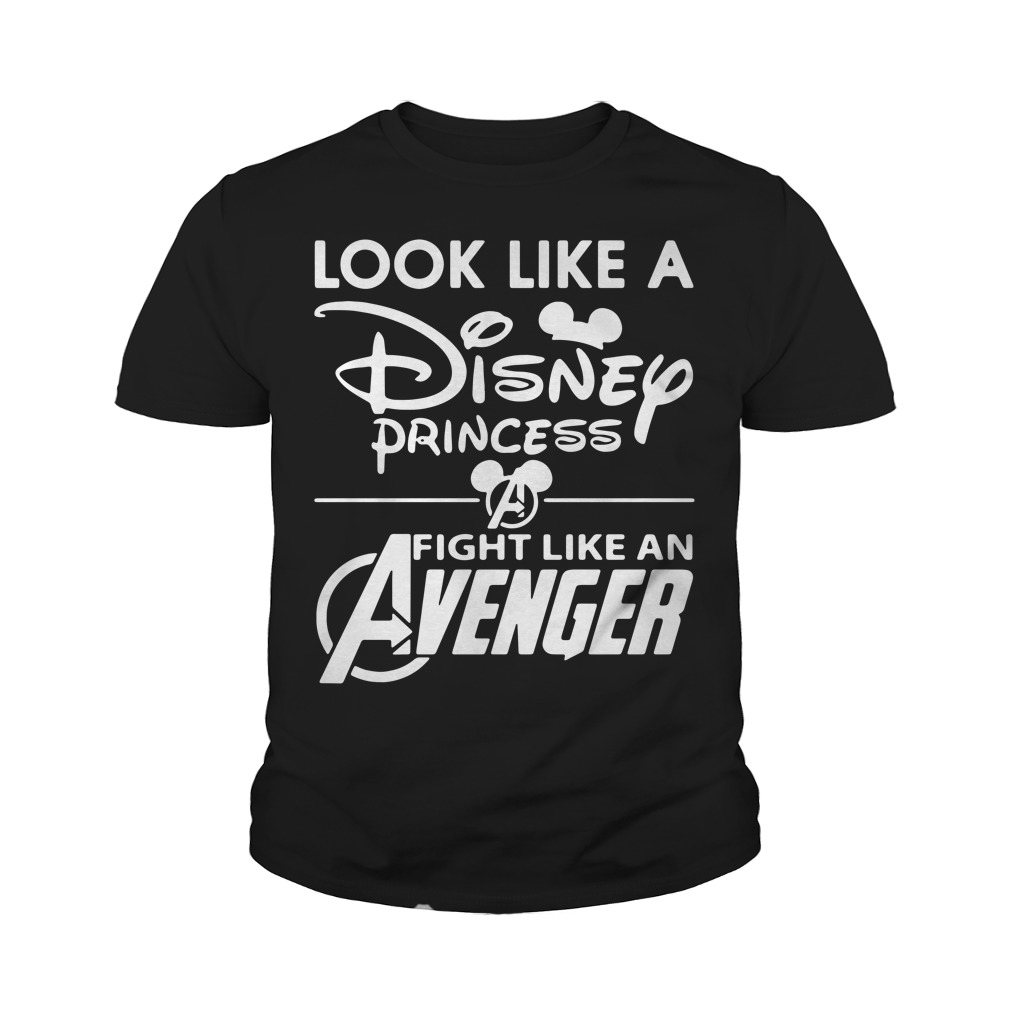 Look Like A Disney Princess Fight Like An Avenger Youth Shirt