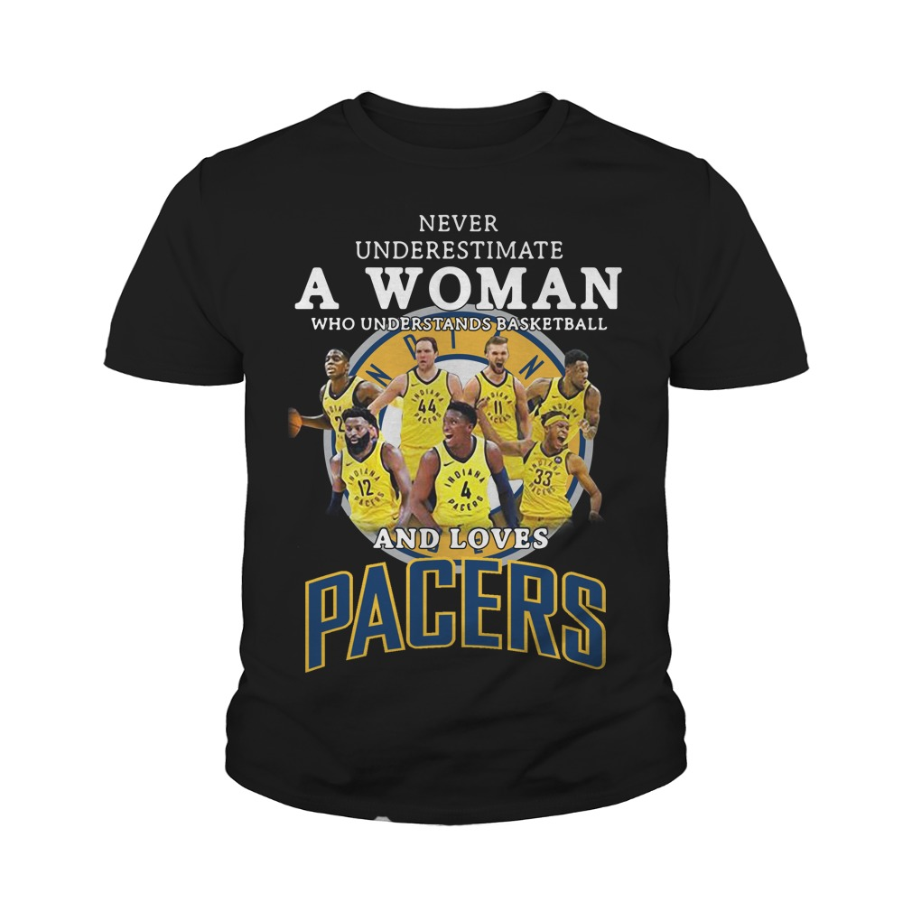 Never Underestimate A Woman Who Understands Basketball And Loves Pacers Youth Shirt
