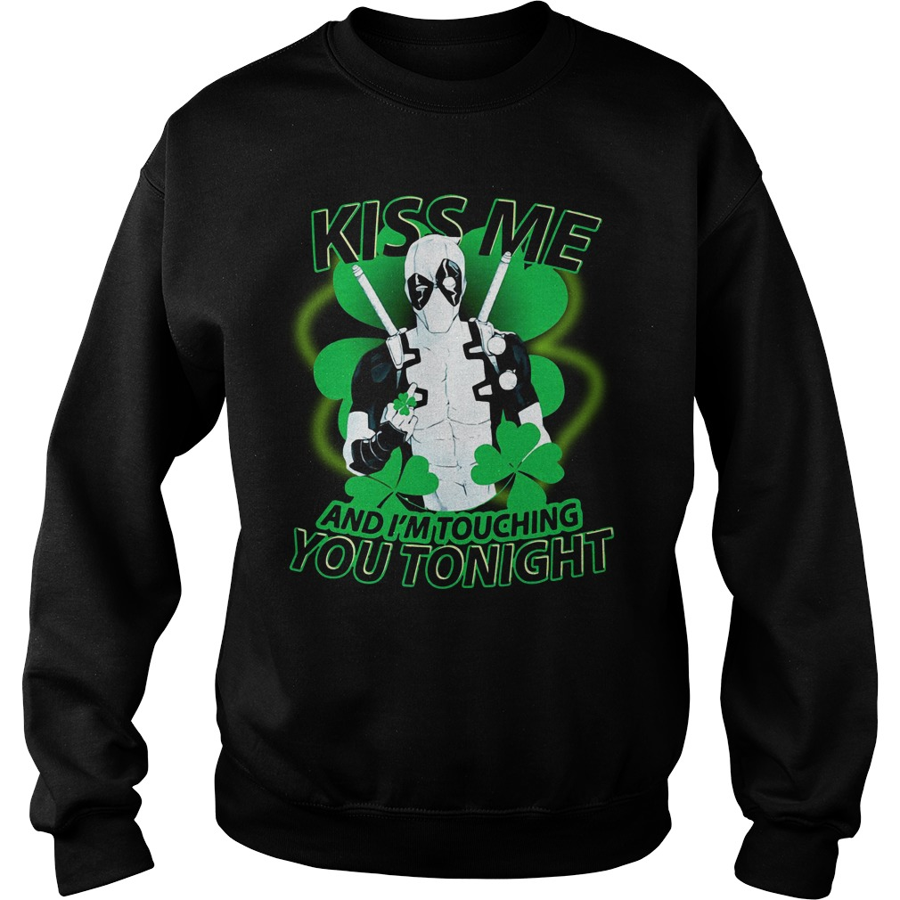St Patrick Day Deadpool Kiss Me And I'm Touching You Tonight Sweater