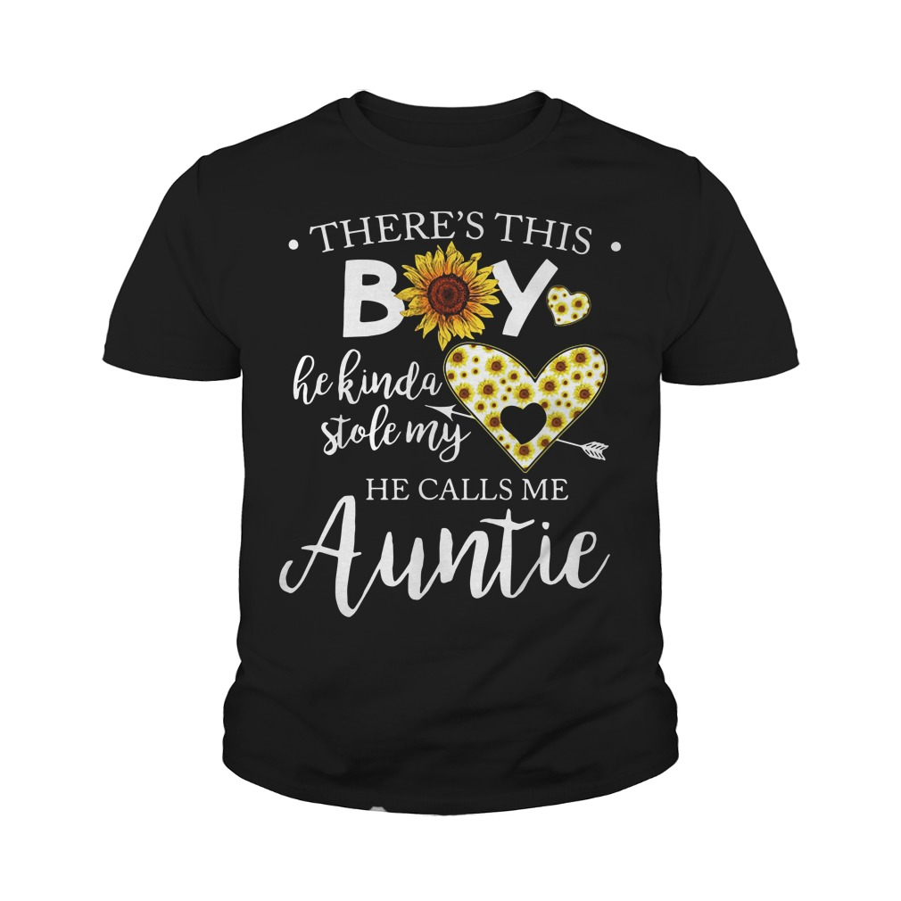 There's This Boy He Kinda Stole My He Calls Me Auntie Youth Shirt