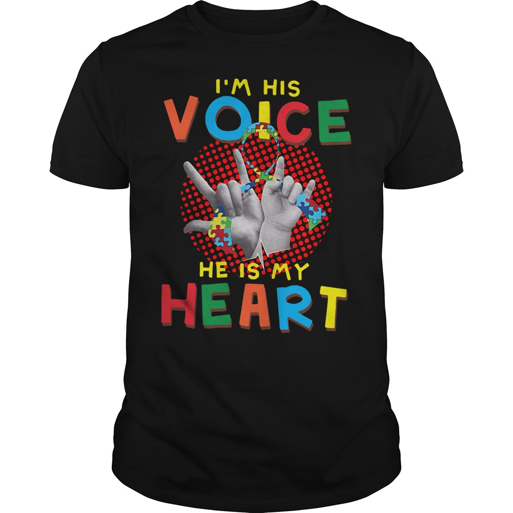 I Am Your Voice He Is My Heart Shirt