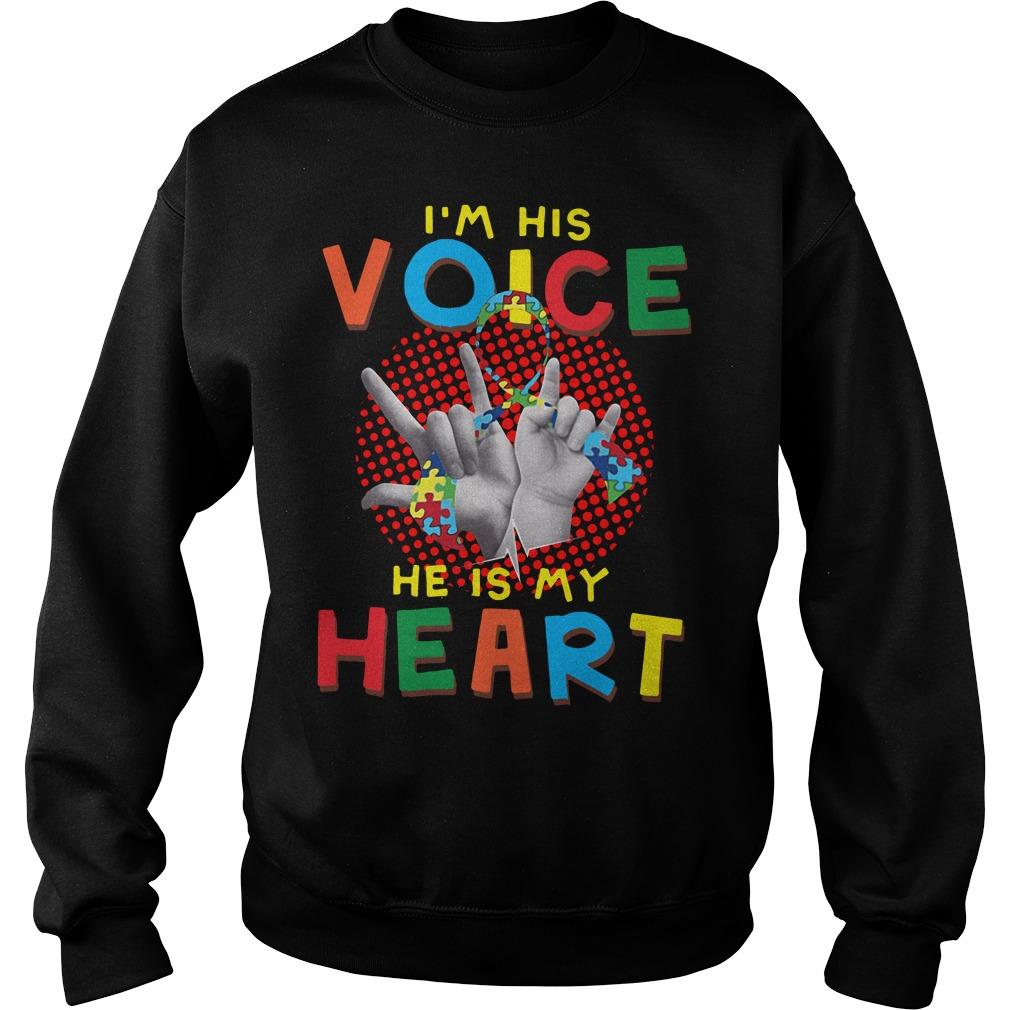 I Am Your Voice He Is My Heart Sweatshirt