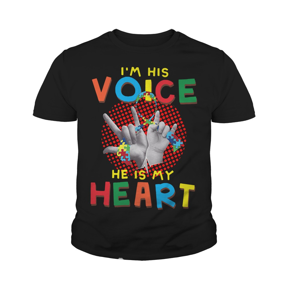 I Am Your Voice He Is My Heart Youth Shirt