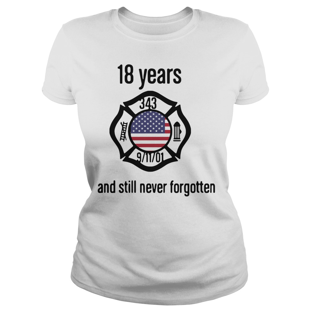 American 18 Years And Still Never Forgotten Ladies Shirt