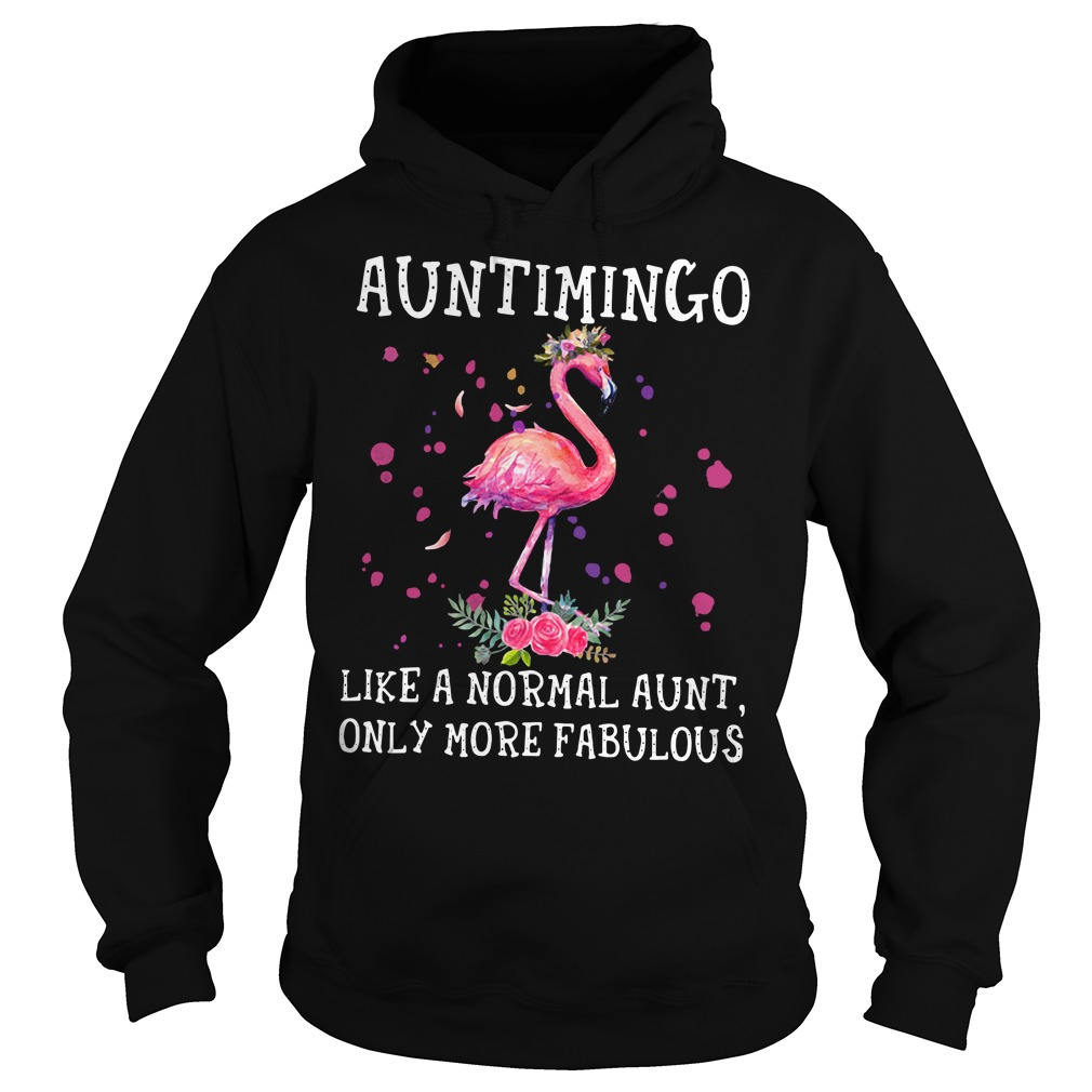 Auntimingo Like A Normal Aunt Only More Fabulous Hoodie