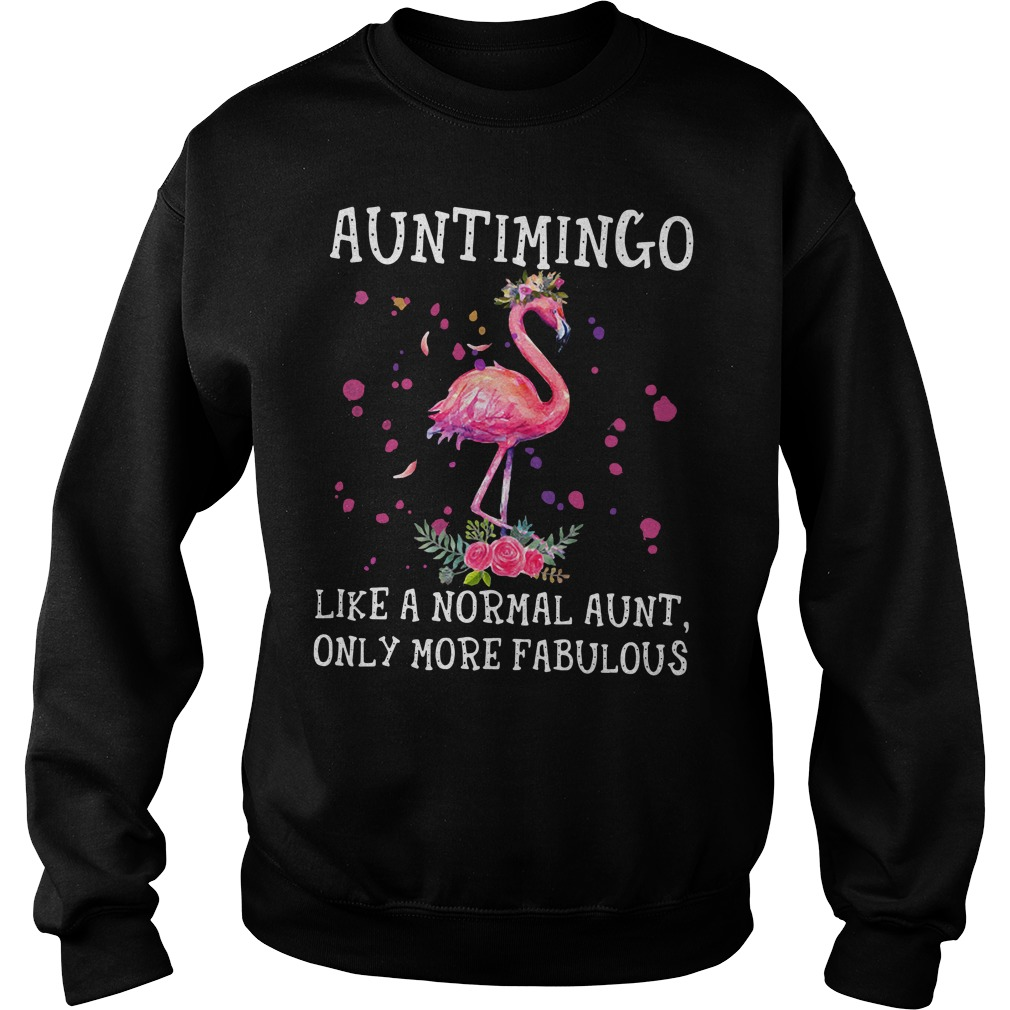 Auntimingo Like A Normal Aunt Only More Fabulous Sweatshirt