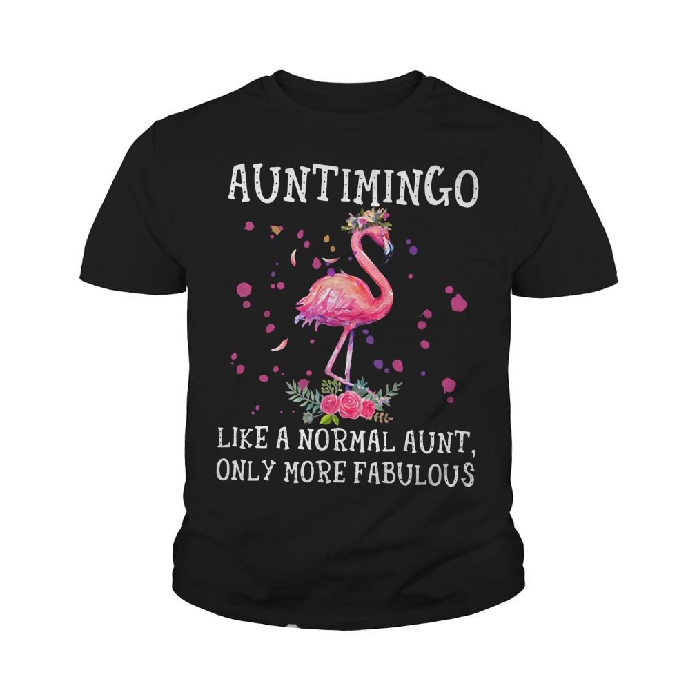 Auntimingo Like A Normal Aunt Only More Fabulous Youth Shirt