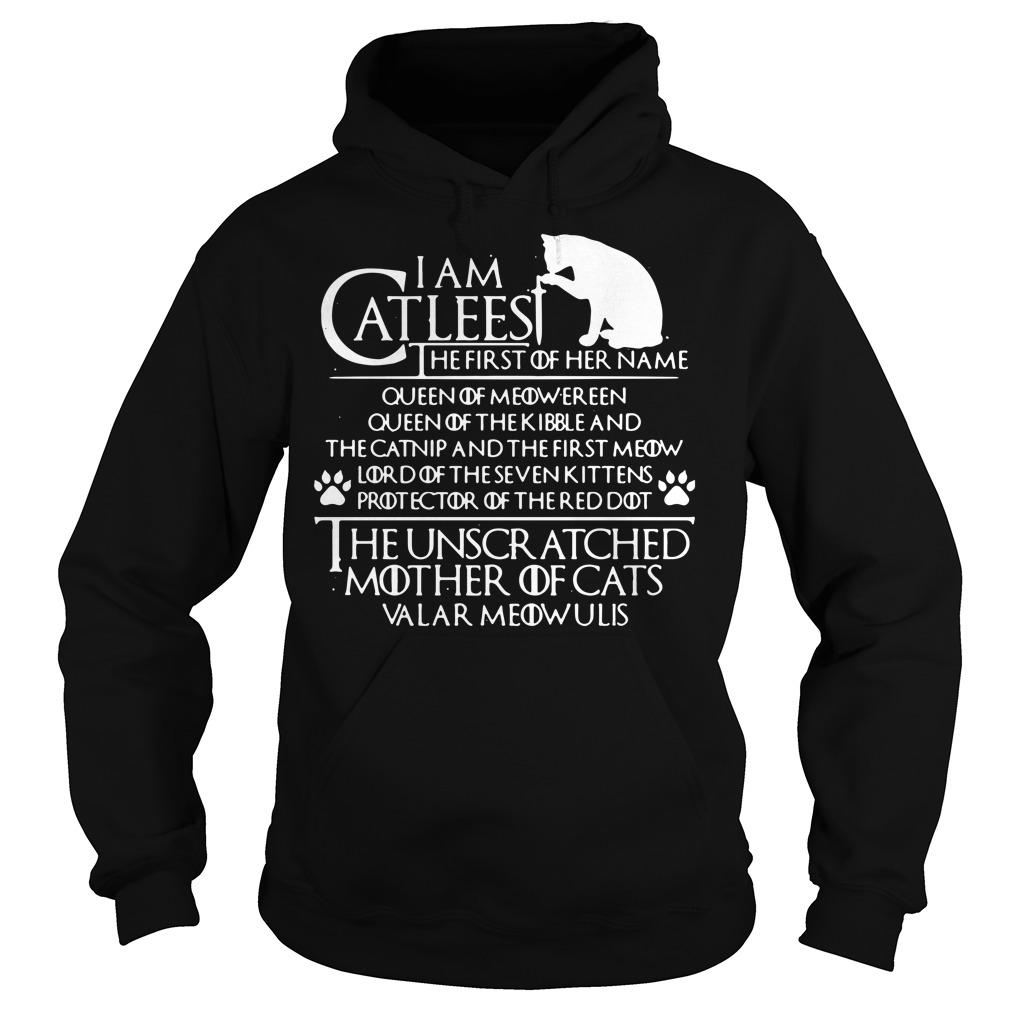 Cats Catleesi The First Of Her Name Queen Of Meereen Hoodie