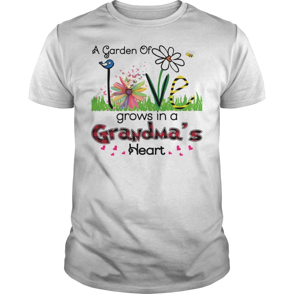 A Garden Of Love Grow In A Grandma's Heart Shirt