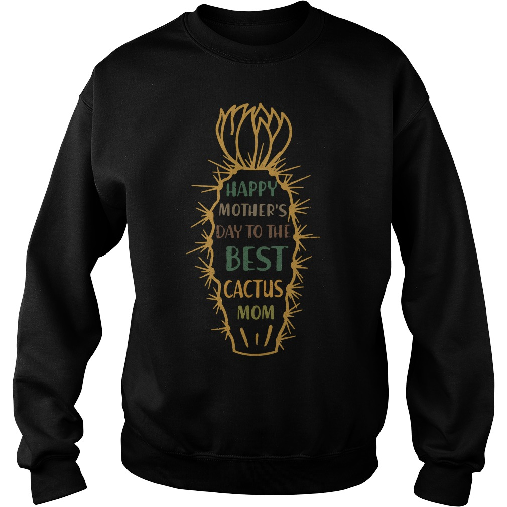 Happy Mother's Day To The Best Cactus Mom Sweater